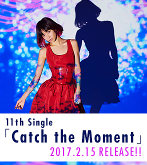1 th Single「Catch the Moment」 2017.2.15 RELEASE!!