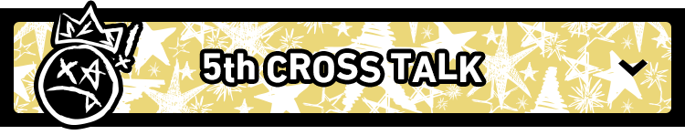 5th CROSS TALK