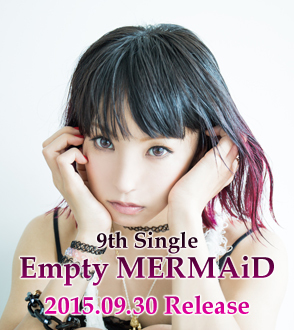 9th Single「Empty MERMAiD」